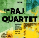 The Raj Quartet: The Jewel in the Crown, The Day of the Scorpion, The Towers of Silence & A Division of the Spoils : A BBC Radio 4 full-cast dramatisation - eAudiobook