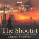The Shootist: A Classic Western : A BBC Radio 4 full-cast dramatisation - eAudiobook
