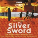 The Silver Sword : A BBC Radio full-cast dramatisation - eAudiobook