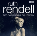 The Ruth Rendell BBC Radio Drama Collection : Seven full-cast dramatisations - eAudiobook