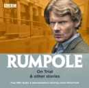Rumpole: On Trial & other stories : Four BBC Radio 4 dramatisations - eAudiobook