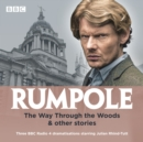 Rumpole: The Way Through the Woods & other stories : Three BBC Radio 4 dramatisations - Book
