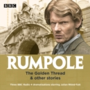 Rumpole: The Golden Thread & other stories : Three BBC Radio 4 dramatisations - Book