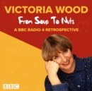 Victoria Wood: From Soup to Nuts - eAudiobook