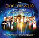 Doctor Who at the BBC Volume 9: Happy Anniversary : Doctor Who at the BBC - eAudiobook