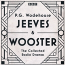 Jeeves & Wooster: The Collected Radio Dramas : The Collected Radio Dramas - eAudiobook