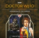 Doctor Who: Vengeance on Varos : 6th Doctor Novelisation - eAudiobook