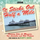 It Sticks Out Half a Mile : The Sequel to Dad's Army - Book