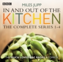 In and Out of the Kitchen : The Complete Series 1-4 - eAudiobook