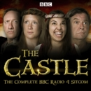 The Castle : The Complete BBC Radio 4 Sitcom - eAudiobook
