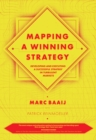 Mapping a Winning Strategy : Developing and Executing a Successful Strategy in Turbulent Markets - Book