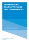 Organisational Roadmap Towards Teal Organisations - Book