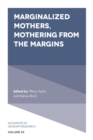 Marginalized Mothers, Mothering from the Margins - Book