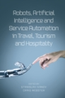 Robots, Artificial Intelligence and Service Automation in Travel, Tourism and Hospitality - Book