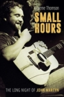 Small Hours: The Long Night of John Martyn - Book