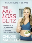 The Fat-loss Blitz : Flexible Diet and Exercise Plans to Transform Your Body - Whatever Your Fitness Level - Book