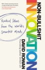 Non-Bullshit Innovation : Radical Ideas from the World's Smartest Minds - Book