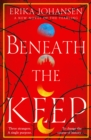 Beneath the Keep : A Novel of the Tearling - Book
