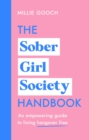 The Sober Girl Society Handbook : An empowering guide to living hangover free - Book