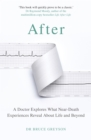 After : A Doctor Explores What Near-Death Experiences Reveal About Life and Beyond - Book