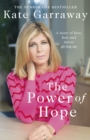 The Power Of Hope : The moving memoir from TV's Kate Garraway - Book