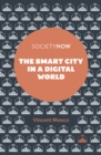 The Smart City in a Digital World - Book