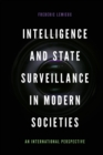 Intelligence and State Surveillance in Modern Societies : An International Perspective - Book