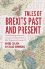 Tales of Brexits Past and Present : Understanding the Choices, Threats and Opportunities In Our Separation from the EU - Book