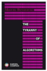 The Tyranny of Algorithms - Book