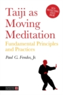 Taiji As Moving Meditation : Fundamental Principles and Practices - Book