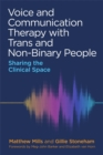 Voice and Communication Therapy with Trans and Non-Binary People : Sharing the Clinical Space - Book