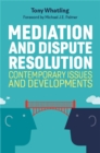 Mediation and Dispute Resolution : Contemporary Issues and Developments - Book