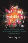 Love, Learning Disabilities and Pockets of Brilliance : How Practitioners Can Make a Difference to the Lives of Children, Families and Adults - eBook