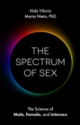 The Spectrum of Sex : The Science of Male, Female, and Intersex - Book