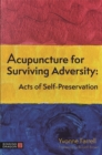 Acupuncture for Surviving Adversity : Acts of Self-Preservation - Book