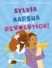 Sylvia and Marsha Start a Revolution! : The Story of the Trans Women of Color Who Made LGBTQ+ History - eBook