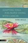 Adapting Yoga for People Living with Cancer - eBook