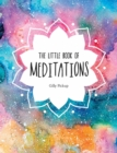 The Little Book of Meditations : A Beginner's Guide to Finding Inner Peace - eBook