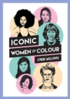 Iconic Women of Colour : The Amazing True Stories Behind Inspirational Women of Colour - eBook