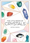 The Little Book of Crystals : A Beginner's Guide to Crystal Healing - eBook