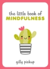 The Little Book of Mindfulness : Tips, Techniques and Quotes for a More Centred, Balanced You - eBook