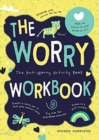 The Worry Workbook : The Worry Warriors' Activity Book - Book