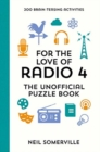 For the Love of Radio 4 - The Unofficial Puzzle Book : 200 Brain-Teasing Activities, from Crosswords to Quizzes - Book