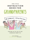The Little Instruction Book for Grandparents : Tongue-in-Cheek Advice for Surviving Grandparenthood - Book