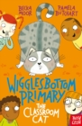 Wigglesbottom Primary: The Classroom Cat - Book