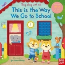 Sing Along With Me! This is the Way We Go to School - Book