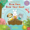 Sing Along With Me! Row, Row, Row Your Boat - Book