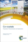 Co-crystals : Preparation, Characterization and Applications - Book