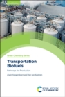 Transportation Biofuels : Pathways for Production - Book