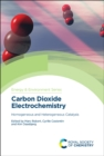 Carbon Dioxide Electrochemistry : Homogeneous and Heterogeneous Catalysis - Book